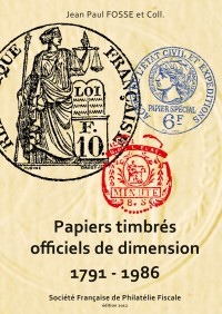 PAPIERS TIMBRÉS OFFICIELS FRANCAIS DE DIMENSION 1791-1986